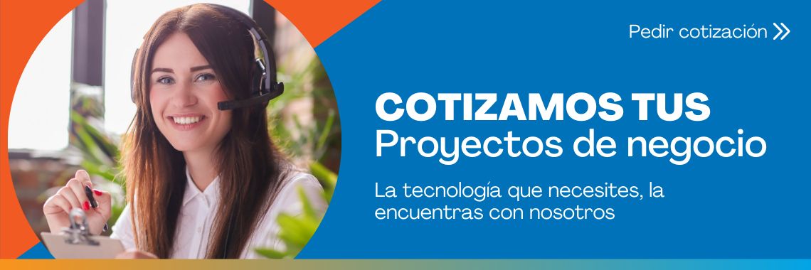 Cotizamos tus proyectos tecnológicos